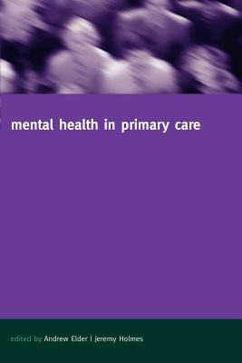 Mental Health in Primary Care: A New Approach 9780198508946