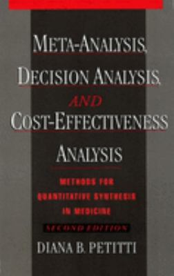 Meta-Analysis, Decision Analysis, and Cost-Effectiveness Analysis: Methods for Quantitative Synthesis in Medicine, 2nd Edition 9780195133646