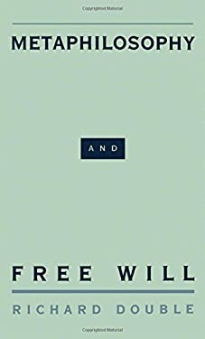Metaphilosophy and Free Will 9780195107623