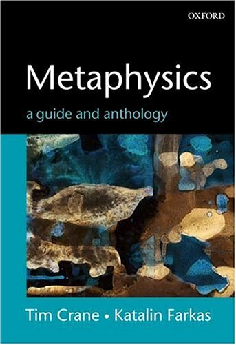 Metaphysics: A Guide and Anthology 9780199261970