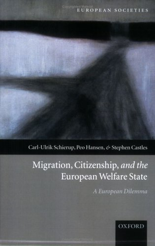 Migration, Citizenship, and the European Welfare State: A European Dilemma 9780199284023