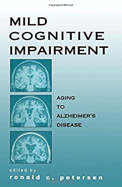 Mild Cognitive Impairment: Aging to Alzheimer's Disease 9780195123425