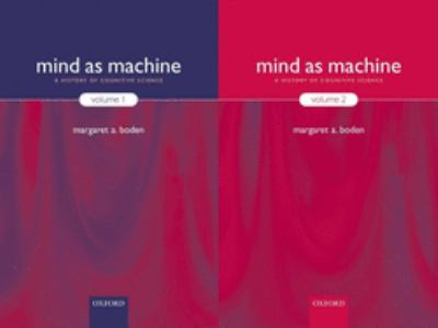 Mind as Machine: A History of Cognitive Science Two-Volume Set 9780199241446