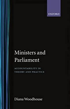 Ministers and Parliament: Accountability in Theory and Practice 9780198278924