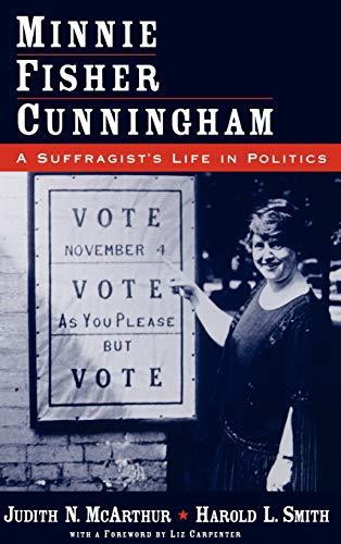 Minnie Fisher Cunningham: A Suffragist's Life in Politics 9780195122152