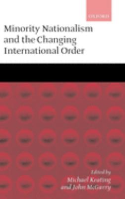 Minority Nationalism and the Changing International Order 9780199242146