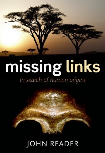 Missing Links: In Search of Human Origins 9780199276851