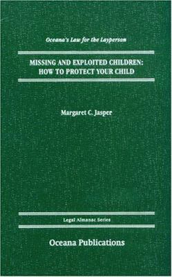 Missing and Exploited Children: How to Protect Your Child 9780195321579