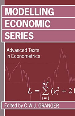 Modelling Economic Series: Readings in Econometric Methodology 9780198287360
