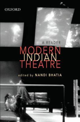 Modern Indian Theatre: A Reader 9780195685954