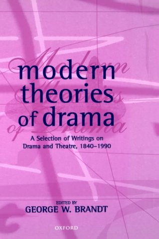Modern Theories of Drama: A Selection of Writings on Drama and Theatre, 1850-1990 9780198711407