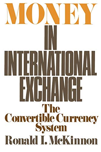 Money in International Exchange: The Convertible Currency System 9780195024098