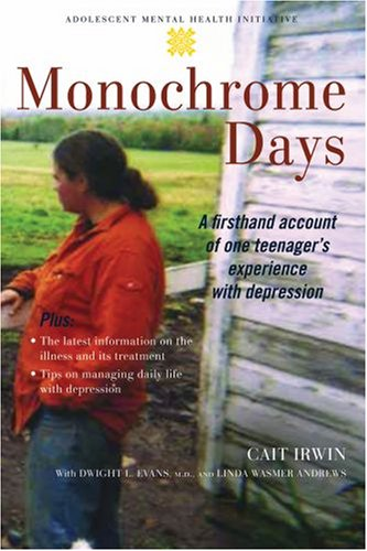 Monochrome Days: A First-Hand Account of One Teenager's Experience with Depression 9780195310054