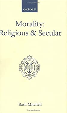 Morality: Religious and Secular: The Dilemma of the Traditional Conscience 9780198245377