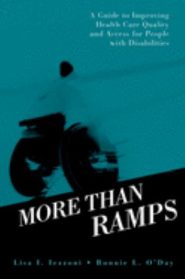 More Than Ramps: A Guide to Improving Health Care Quality and Access for People with Disabilities 9780195172768