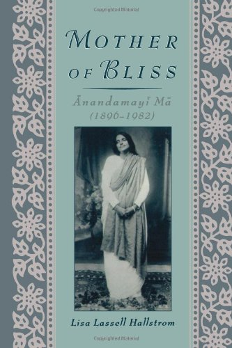 Mother of Bliss: Anandamayi Ma (1896-1982) 9780195116489