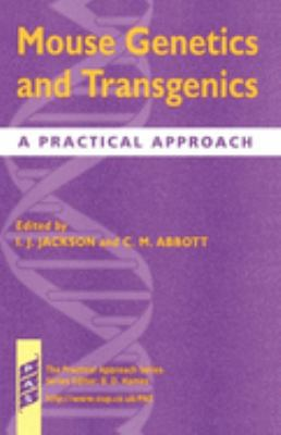 Mouse Genetics and Transgenics: A Practical Approach 9780199637089