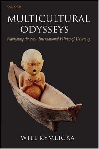 Multicultural Odysseys: Navigating the New International Politics of Diversity 9780199562558