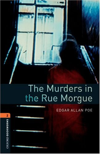 Oxford Bookworms Library: The Murders in the Rue Morgue: Level 2: 700-Word Vocabulary 9780194790789