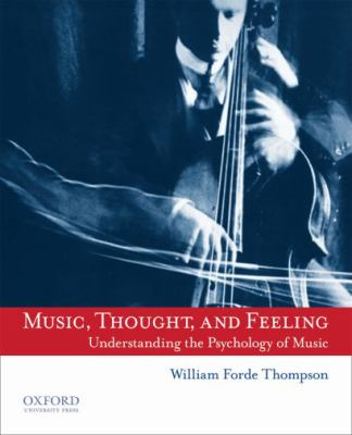 Music, Thought, and Feeling : Understanding the Psychology of Music