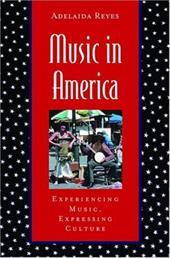 Music in America: Experiencing Music, Expressing Culture