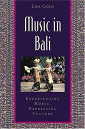 Music in Bali: Experiencing Music, Expressing Culture [With CD]