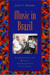 Music in Brazil: Experiencing Music, Expressing Culture [With CD]