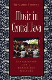 Music in Central Java: Experiencing Music, Expressing Culture [With CD]
