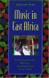 Music in East Africa: Experiencing Music, Expressing Culture [With CD]