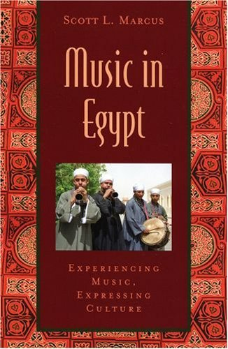 Music in Egypt: Experiencing Music, Expressing Culture [With CD]