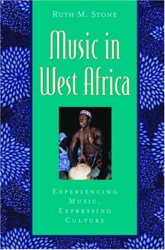 Music in West Africa: Experiencing Music, Expressing Culture [With CD] 9780195145007