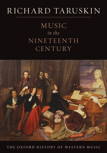 Music in the Nineteenth Century: The Oxford History of Western Music 9780195384833