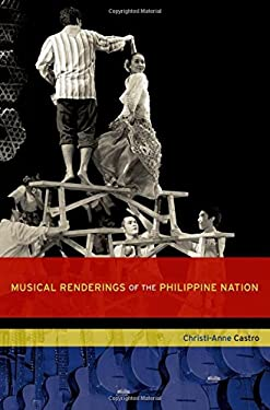 Musical Renderings of the Philippine Nation 9780199746408