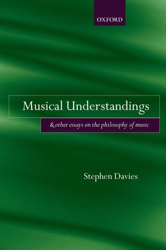 Musical Understandings: And Other Essays on the Philosophy of Music 9780199608775