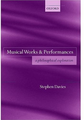 Musical Works and Performances: A Philosophical Exploration 9780199241583