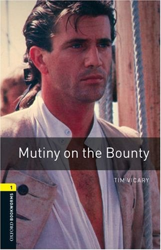 Oxford Bookworms Library: Mutiny on the Bounty: Level 1: 400-Word Vocabulary 9780194789110