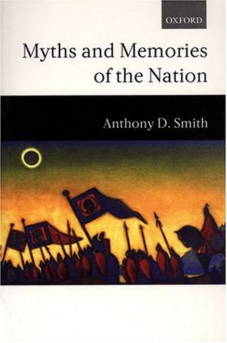 Myths and Memories of the Nation 9780198296843