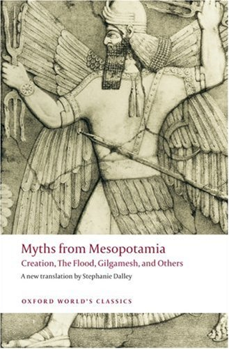 Myths from Mesopotamia: Creation, the Flood, Gilgamesh, and Others 9780199538362