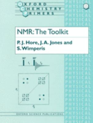NMR: The Toolkit 9780198504153