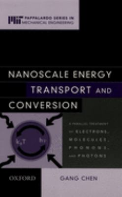 Nanoscale Energy Transport and Conversion: A Parallel Treatment of Electrons, Molecules, Phonons, and Photons 9780195159424