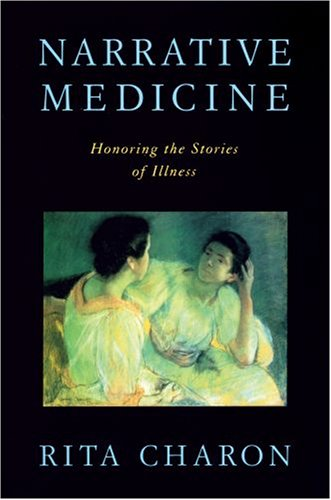 Narrative Medicine: Honoring the Stories of Illness 9780195340228