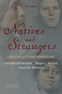 Natives and Strangers: A History of Ethnic Americans 9780195366228