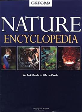 Nature Encyclopedia: An A-Z Guide to Life on Earth 9780195218343