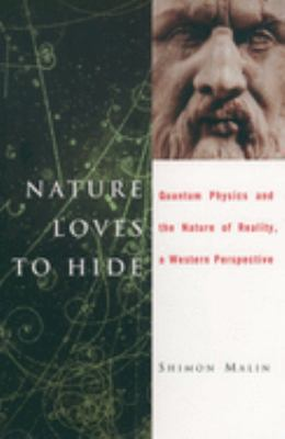 Nature Loves to Hide: Quantum Physics and Reality; A Western Perspective 9780195161090