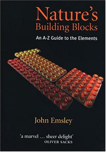 Nature's Building Blocks: An A-Z Guide to the Elements 9780198503415
