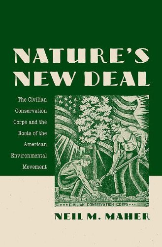 Nature's New Deal: The Civilian Conservation Corps and the Roots of the American Environmental Movement 9780195392418
