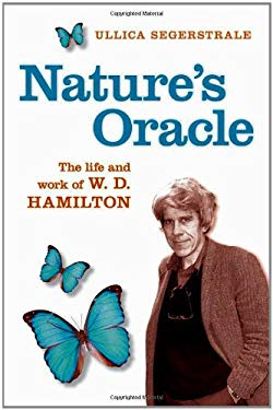 Nature's Oracle: A Life of W. D. Hamilton 9780198607274