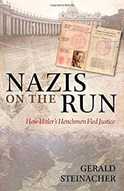 Nazis on the Run: How Hitler's Henchmen Fled Justice 9780199576869