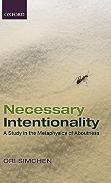 Necessary Intentionality: A Study in the Metaphysics of Aboutness 9780199608515