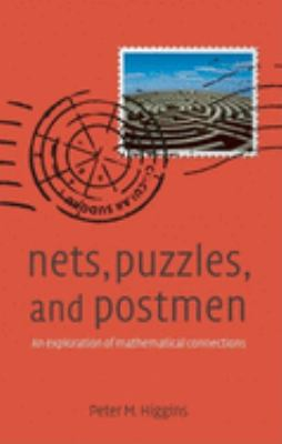 Nets, Puzzles, and Postmen: An Exploration of Mathematical Connections 9780199218424